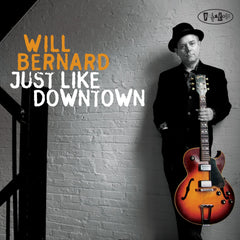 Will Bernard  - 'Just Like Downtown' CD
