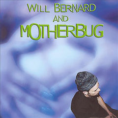 Will Bernard and Motherbug CD
