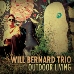 Will Bernard  - 'Outdoor Living' CD