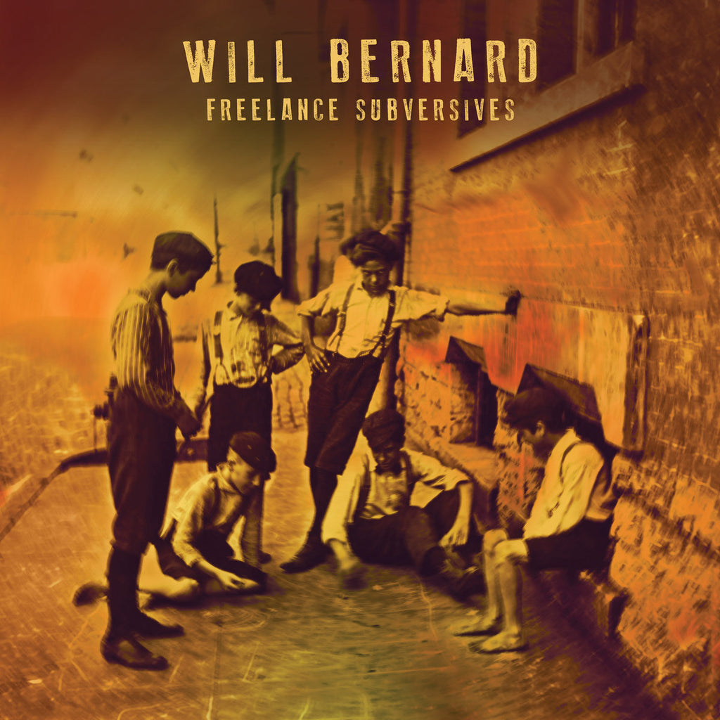 Will Bernard  - 'Freelance Subversives' CD