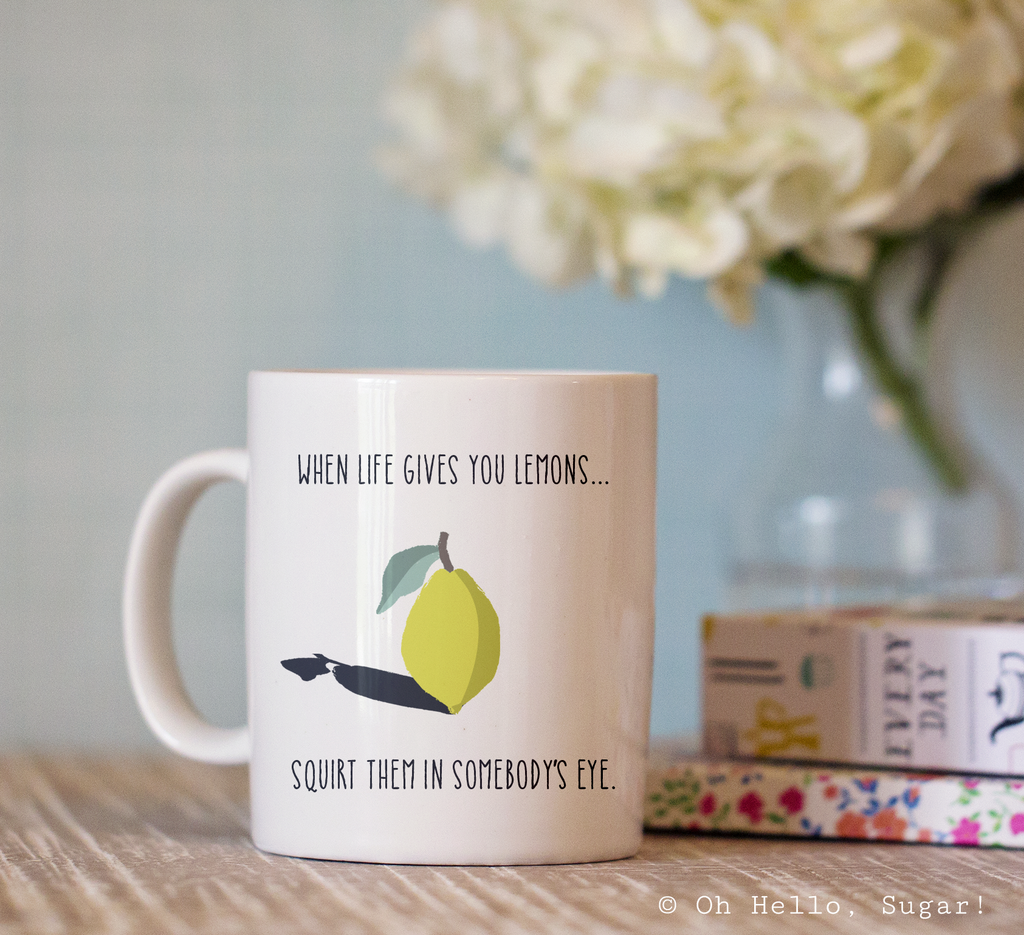 When Live Gives You Lemons Mug