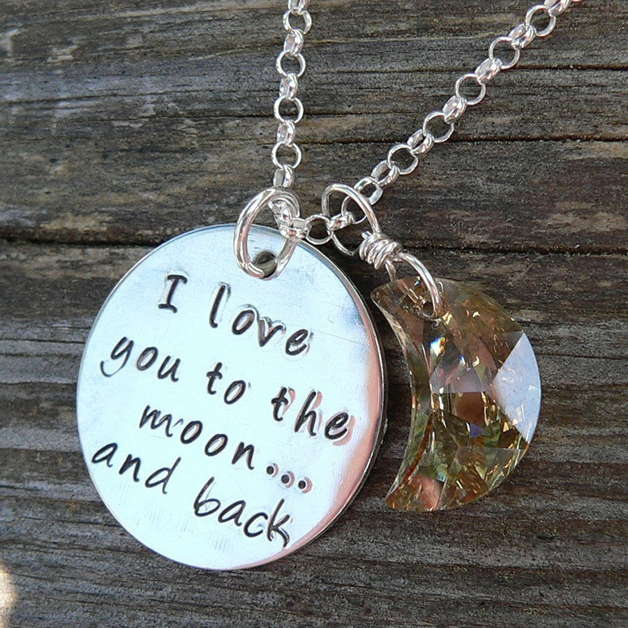 Love You to the Moon...sentiment Mother's Necklace