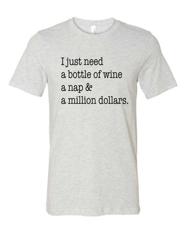 I Just Need a Bottle of Wine, A Nap & a Million Dollars Crew Neck - Ash