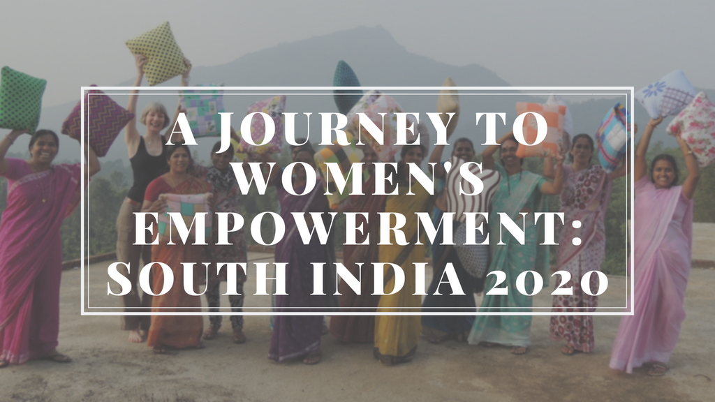February 2020 - A Journey to Women's Empowerment: South India
