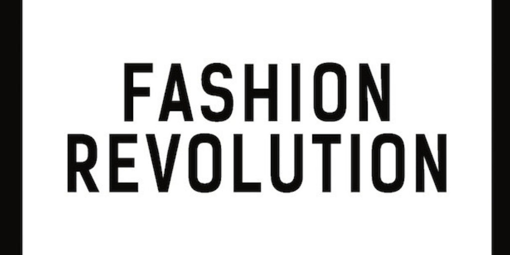 Fashion Revolution Blog - April 2018