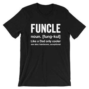 FUNCLE noun Like a Dad only cooler, see also handsome, exception