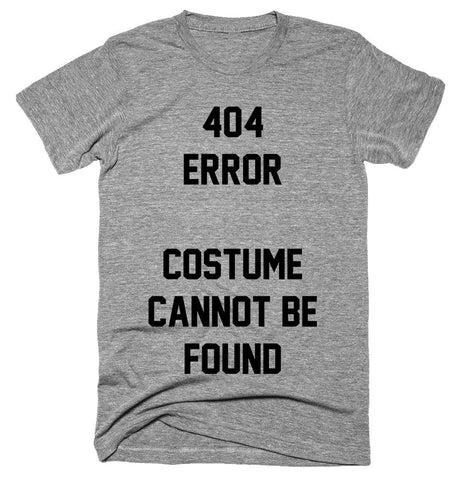 404 error costume cannot be found T-shirt