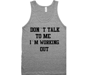 dont talk to me im working out tank top shirt - Shirtoopia