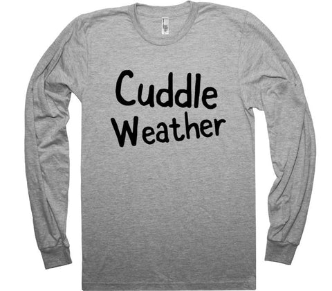 cuddle weather long sleeve shirt - Shirtoopia