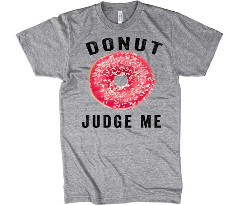 donut judge me t-shirt - Shirtoopia