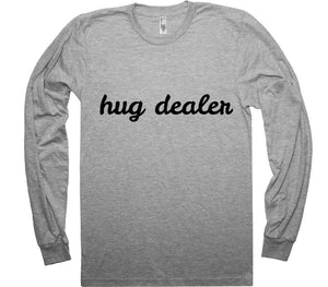 HUG DEALER T-SHIRT - Shirtoopia