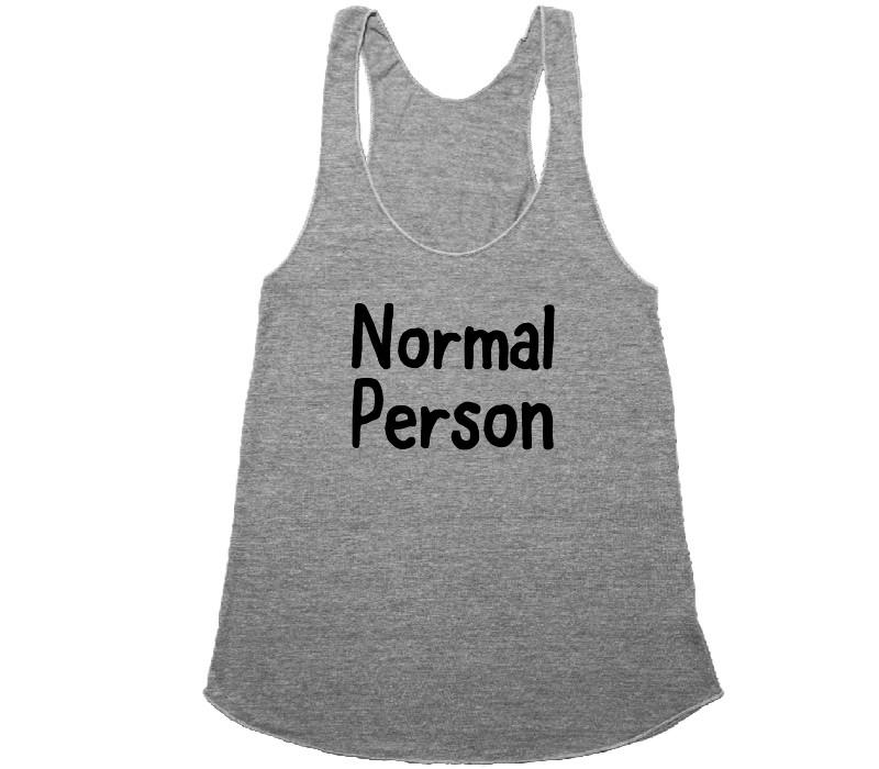normal person t-shirt - Shirtoopia