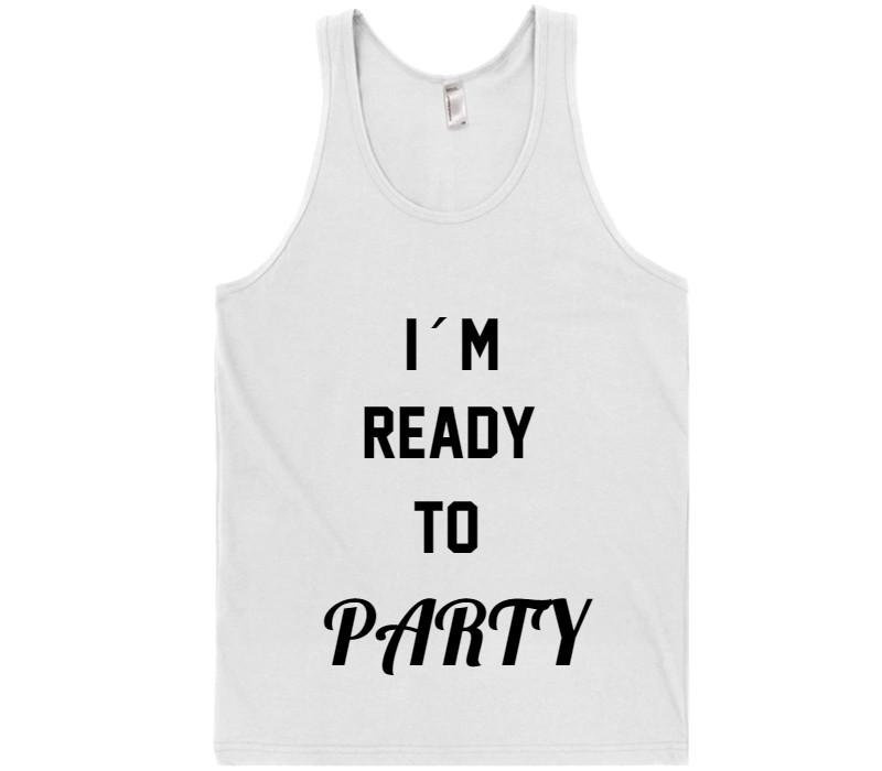 I´M READY TO PARTY t-shirt - Shirtoopia