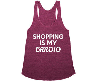 Shopping is my cardio t-shirt - Shirtoopia