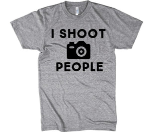 i shoot people photography t-shirt - Shirtoopia
