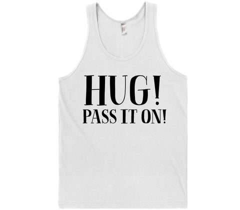hug pass it on t-shirt - Shirtoopia