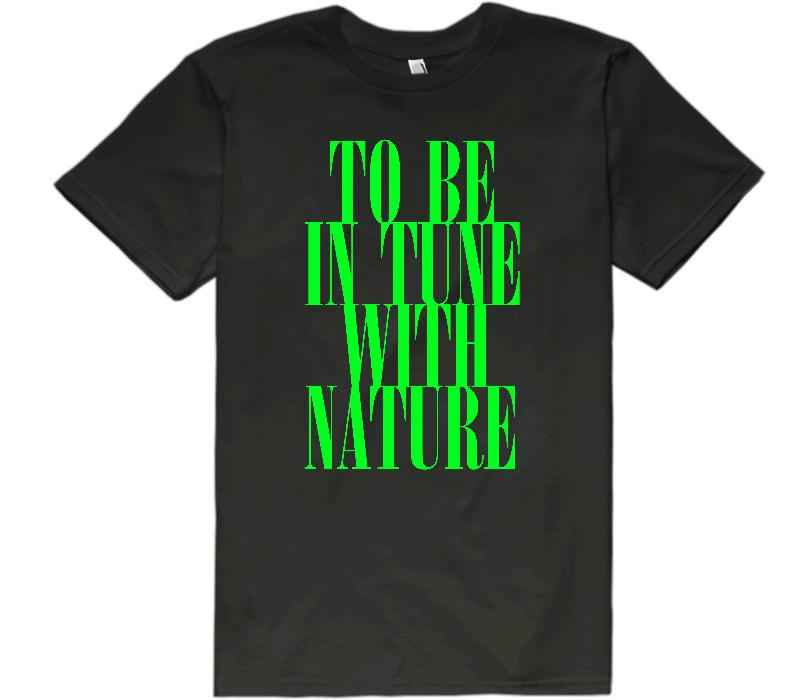 To Be In Tune With Nature T-Shirt Unisex - Shirtoopia
