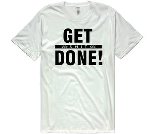 Get...Done W T-Shirt Unisex - Shirtoopia