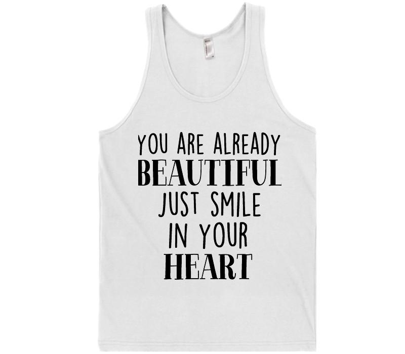 you are already beautiful just smile in your heart t-shirt - Shirtoopia