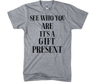 see who you are it's a gift present t-shirt - Shirtoopia
