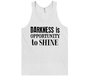 darkness is opportunity to shine t-shirt - Shirtoopia