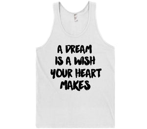 a dream is a wish your heart makes t-shirt - Shirtoopia