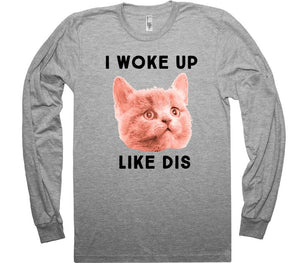 i woke up like dis cat face shirt - Shirtoopia