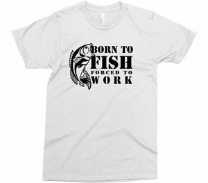 BORN TO FISH - Shirtoopia