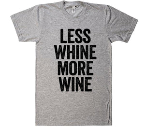 less whine more wine t-shirt - Shirtoopia