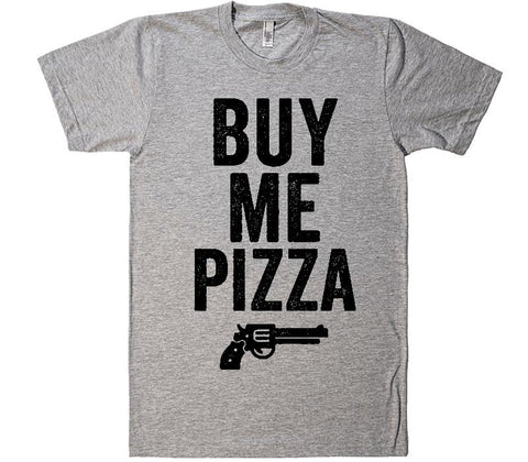 buy me pizza gun t-shirt - Shirtoopia