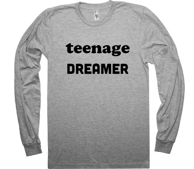 teenage dreamer t-shirt - Shirtoopia