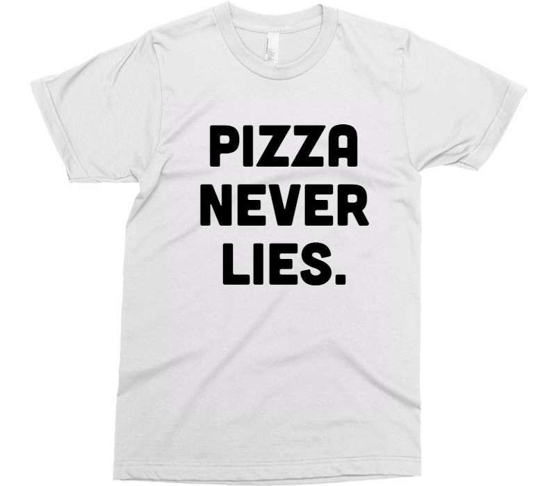PIZZA NEVER LIES t-shirt - Shirtoopia