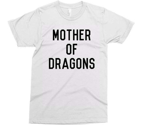 MOTHER OF DRAGONS t-shirt - Shirtoopia