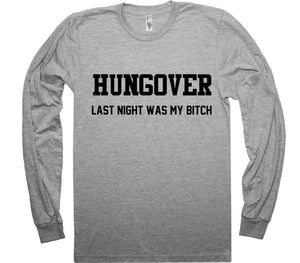 HUNGOVER LAST TIME WAS MY BITCH t-shirt - Shirtoopia