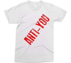 ANTI-YOU t-shirt - Shirtoopia