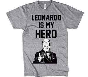 LEONARDO IS MY HERO T-shirt - Shirtoopia