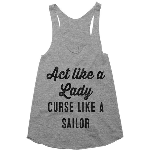 Act like a Lady curse like a sailor racerback top shirt
