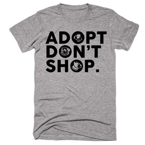 Adopt Dont Shop Dog T-Shirt - Shirtoopia