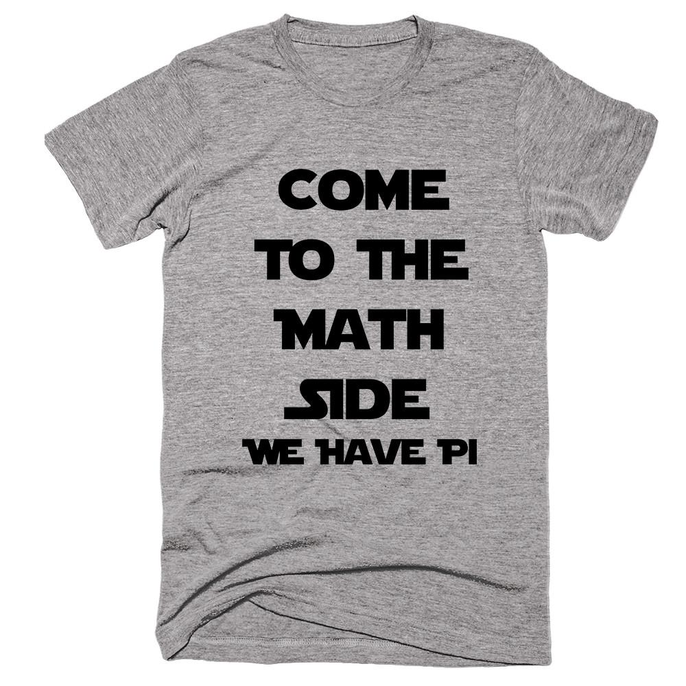 Come To The Math Side We Have Pi T-shirt - Shirtoopia