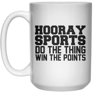 Hooray Sport Do The Thing Win The Points  Mug - 15oz - Shirtoopia