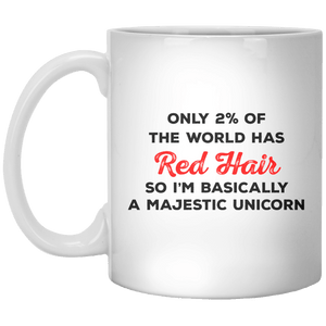 Only 2% Of The World Has Red Hair So I'm Basically A Majestic Unicorn MUG - Shirtoopia