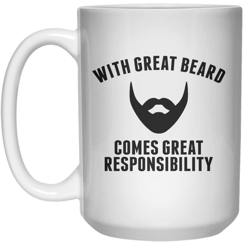 With great beard comes great responsibility MUG  Mug - 15oz