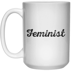 Feminist MUG  Mug - 15oz - Shirtoopia