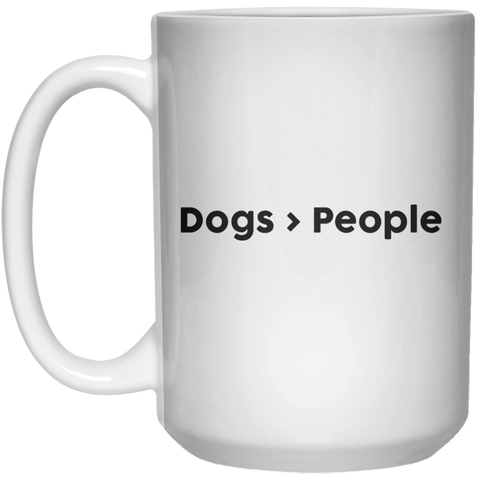 Dogs  People MUG  Mug - 15oz