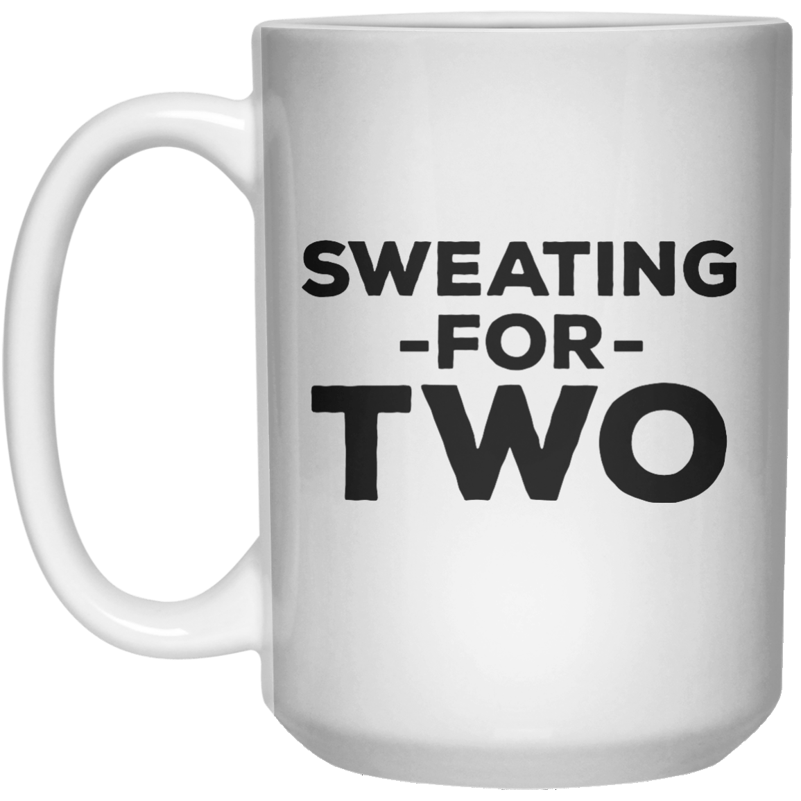 Sweating For Two MUG  Mug - 15oz - Shirtoopia