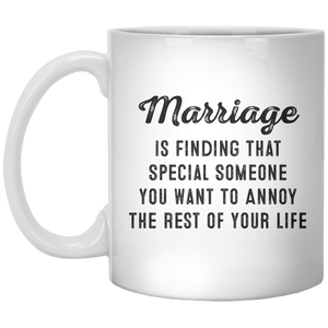 Marriage Is Finding That Special Someone you Want To Annoy The Rest of Your Life MUG - Shirtoopia