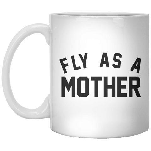fly as a mother MUG - Shirtoopia