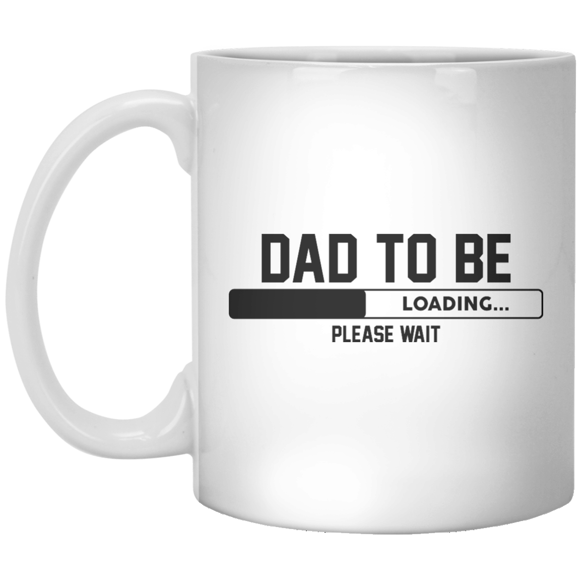Dad To Be Loading... Please Wait - Shirtoopia