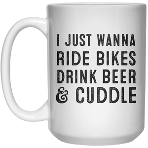 I Just Wanna Ride Bikes Drink Beef & Cuddle MUG  Mug - 15oz - Shirtoopia