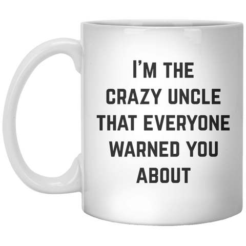 i'm the crazy uncle that everyone warned you about MUG - Shirtoopia
